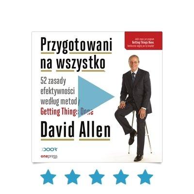 David Allen - Przygotowani na wszystko. 52 zasady efektywności czyta M.Fugiel / Audiobook PL